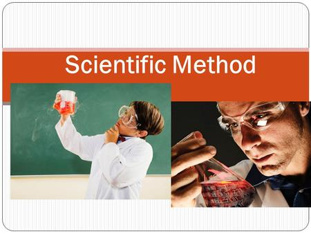 Scientific Method. I. Scientific Inquiry A. Inquiry = To ask questions How do you learn from asking questions? No single way to gain knowledge! B. With.