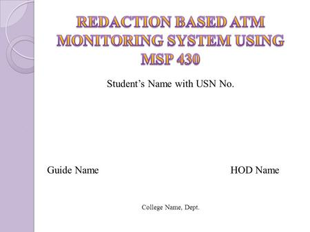 REDACTION BASED ATM MONITORING SYSTEM USING MSP 430