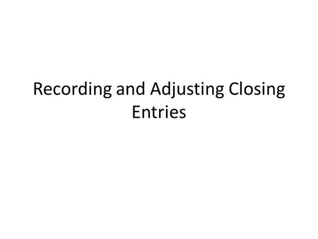 Recording and Adjusting Closing Entries. 2LESSON 8-1 ADJUSTING ENTRY FOR SUPPLIES 1 2 page 202 3 4 4.Write the title of the account credited. Record the.