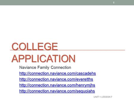 COLLEGE APPLICATION Naviance Family Connection