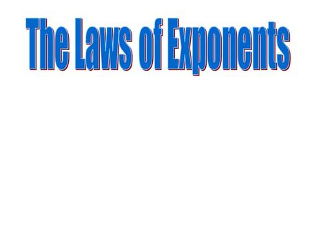 Exponents base exponent 53 53 means 3 factors of 5 or 5 x 5 x 5.