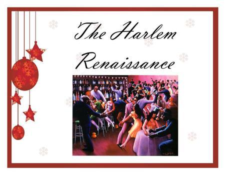 The Twenties The Harlem Renaissance Black Consciousness After Wwi