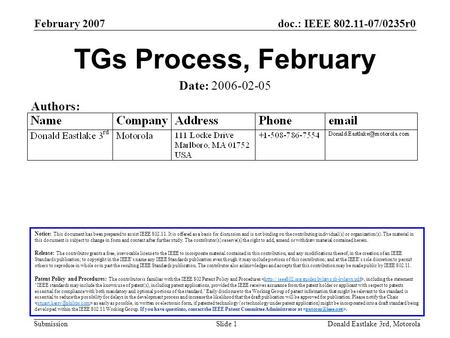 Doc.: IEEE 802.11-07/0235r0 Submission February 2007 Donald Eastlake 3rd, MotorolaSlide 1 TGs Process, February Notice: This document has been prepared.