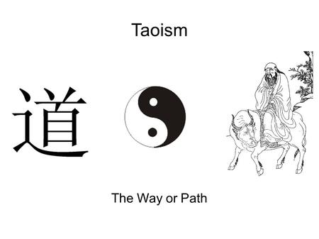 Taoism Overview Taoism Is An Ancient Tradition Of Philosophy And