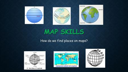MAP SKILLS How do we find places on maps? VOCABULARY TERM Compass Is a tool that helps the user know what direction they are going.
