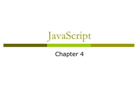 <strong>JavaScript</strong> Chapter 4. Topic to be covered.. What is <strong>JavaScript</strong>? What is <strong>JavaScript</strong>? Simple Program: Displaying a Line of Text <strong>in</strong> a Web Page Simple Program: