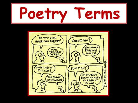 Poetry Terms. Alliteration The repetition of the beginning consonant sound in several words.