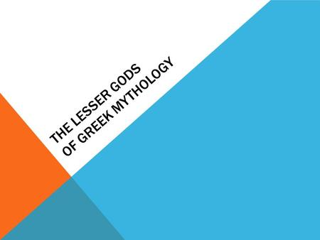 The Lesser Gods and Creatures of Mythical Greece - ppt download