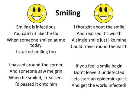 Smiling is infectious you catch it like the flu