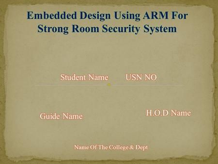 Embedded Design Using ARM For Strong Room Security System