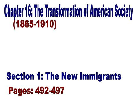 The Lure of America: (492-493) –Many immigrants who came to the United States were searching for opportunity to have a better life –These hopes brought.
