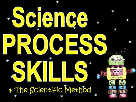 & The Scientific Method. Forming an idea of an expected outcome based on observations and experiences.