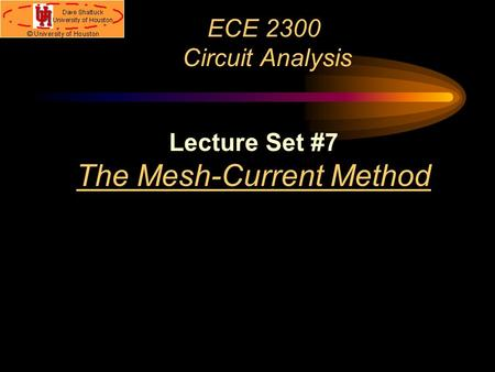 ECE 2300 Circuit Analysis Lecture Set 7 The Mesh Current Method