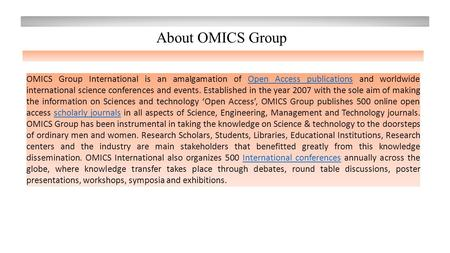 OMICS Group International is an <strong>amalgamation</strong> of Open Access publications and worldwide international science conferences and events. Established in the.