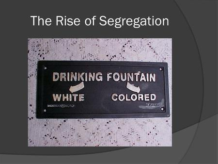 The Rise of Segregation. Sharecropping  After Reconstruction most African Americans are living in conditions no better than slavery  Technically they.