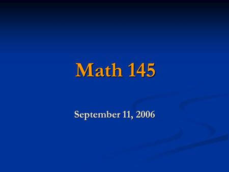 Math 145 September 11, 2006. Recap  Individuals – are the objects described by a set of data. Individuals may be people, but they may also be animals.