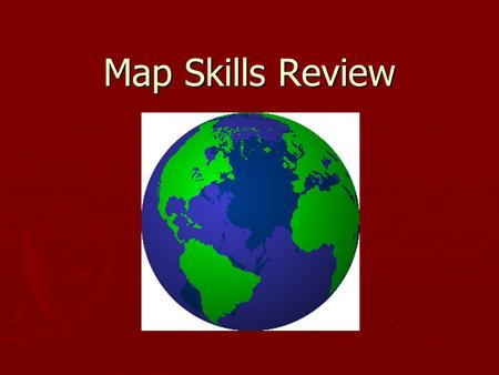 Map Skills Review. Latitude and Longitude ► Earth is divided into many lines called latitude and longitude.