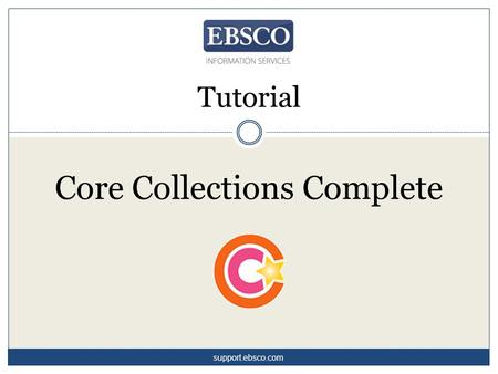 Tutorial support.ebsco.com Core Collections Complete.