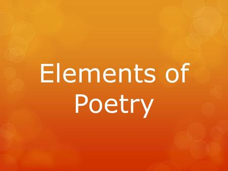 "Elements of Poetry. Alliteration  Alliteration is the repetition of consonant sounds at the beginnings of words in lines of poetry. Example: ""The angels,"