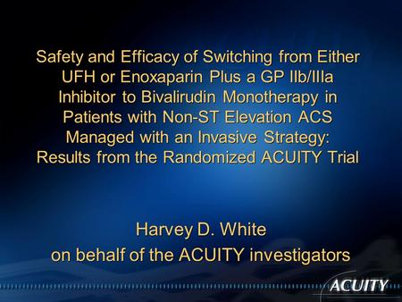 Safety and Efficacy of Switching from Either UFH or Enoxaparin Plus a GP IIb/IIIa Inhibitor to Bivalirudin Monotherapy in Patients with Non-ST Elevation.