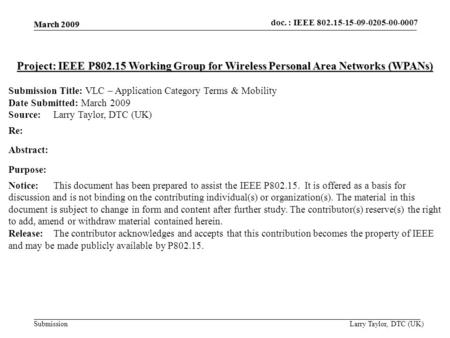 Doc.: IEEE 802.15- Submission doc. : IEEE 802.15-15-09-0205-00-0007 March 2009 Project: IEEE P802.15 Working Group for Wireless Personal Area Networks.