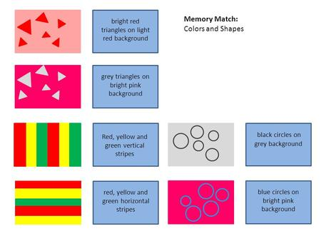 Memory Match: Colors and Shapes bright red triangles on light red background grey triangles on bright pink background black circles on grey background.