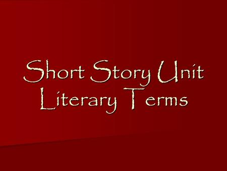 Short Story Unit Literary Terms. Protagonist The protagonist is the main character in a literary work. The protagonist is the main character in a literary.