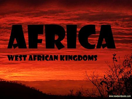 Africa West African Kingdoms.