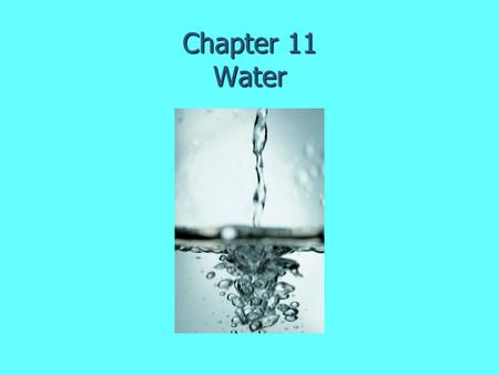 Chapter 11 Water. Properties of water that are important to know for Environmental Science Water is a polar molecule Surface tension Capillary action.