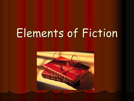 Elements of Fiction Fiction Writing that comes from an author's imagination. Writing that comes from an author's imagination. Realistic Fiction Realistic.