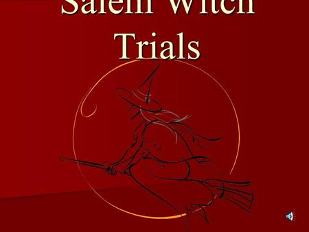 an introduction to the witch trials in salem Only lasting fifteen months, the salem witch trails have killed a total of 200 people ever since the first trial in february 1692 while the salem witch trials only lasted a total of fifteen months they managed to create new ways of trying to prove if someone is a witch.