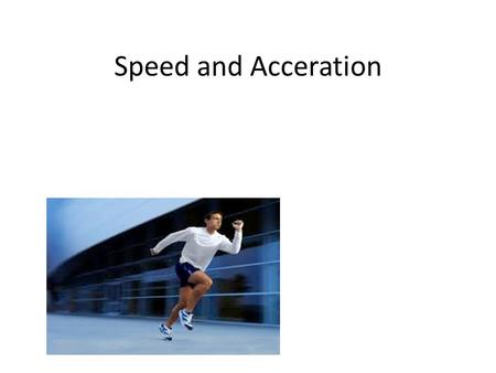 Speed and Acceration. distance Total distance an object travels from a starting point to ending point.