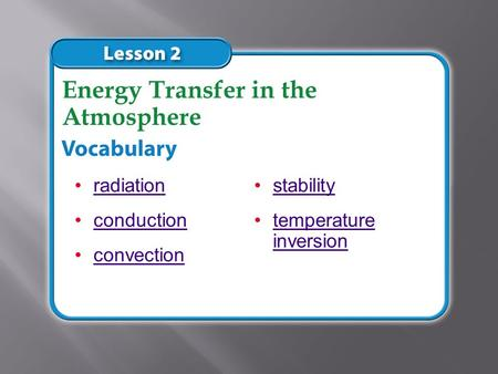 radiation conduction convection Energy Transfer in the Atmosphere stability temperature inversiontemperature inversion.