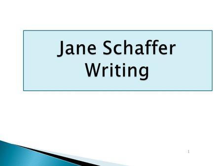 jane schaffer writing method