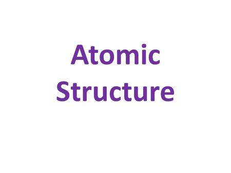 Atomic Structure. Atomic number – number of protons Mass number – number of protons + neutrons Protons (+)electrons (-) Neutrons (neutral) Energy levels.