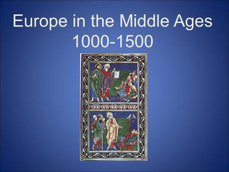 Europe <strong>in</strong> the Middle Ages 1000-1500. STANDARD WHI.12a The student will demonstrate knowledge of social, economic, and political changes and cultural achievements.