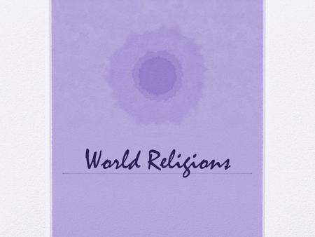 World Religions. Judaism Monotheistic – belief in one god- God Followers – around 10 million - called Hebrews Religious text – Torah – old testament God.