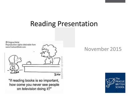 1 Reading Presentation November 2015. 2 Aims of presentation To inform you about what we do at school To enable parents to better support children's reading.