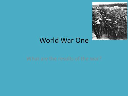"World War One What are the results of the war?. American Expeditionary Force Led by John J. Pershing 2 million soldiers sent to fight Used ""convoy"" system."