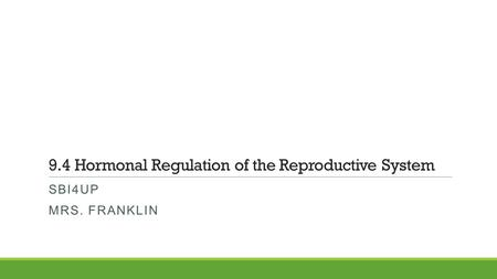 9.4 Hormonal Regulation of the Reproductive System