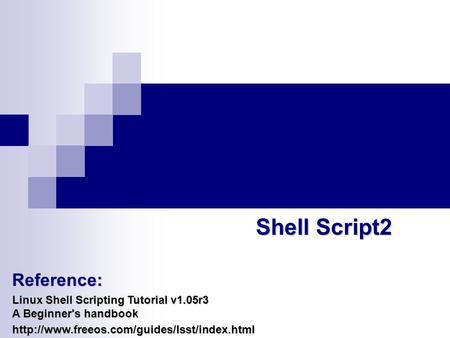 Shell script reference: linux shell scripting tutorial v1. 05r3 a.