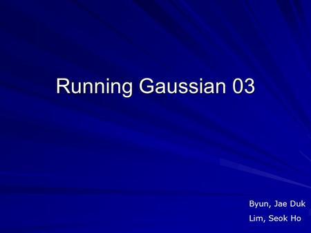 Gaussian 09 Tutorial Ph  D  Candidate - ppt video online