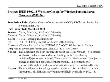 Doc.: IEEE 15-14-0203-00-007a IEEE802.15.7a OCC SG Project: IEEE P802.15 Working Group for Wireless Personal Area Networks (WPANs) Submission Title: Optical.