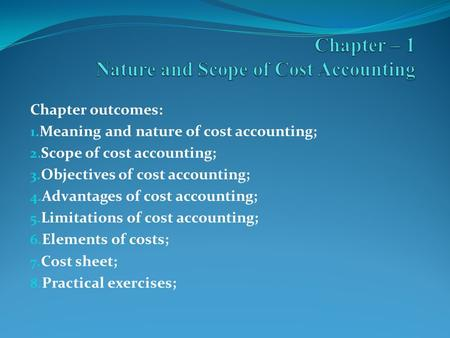 Chapter – 1 Nature and Scope of Cost Accounting