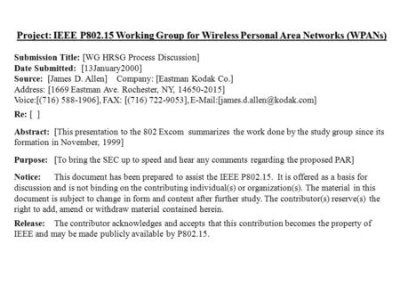 Doc.:IEEE 802.15-00/081r0March 2000 Submission James D. Allen, Eastman Kodak Co. Slide 1 Project: IEEE P802.15 Working Group for Wireless Personal Area.
