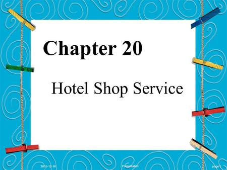 Page 12015-12-16 Presentation Chapter 20 Hotel Shop Service.
