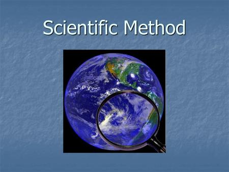 Scientific Method. What is the scientific method? It is a method that is used to find answers to questions about the world around us. It is a method that.