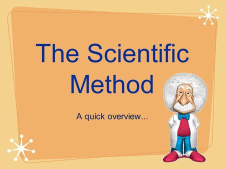 The Scientific Method A quick overview.... The scientific method involves a series of steps that are used to investigate a natural occurrence. There can.