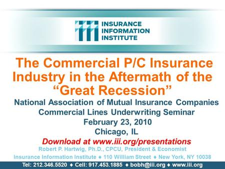 "The Commercial P/C Insurance Industry in the Aftermath of the ""Great Recession"" National Association of Mutual Insurance Companies Commercial <strong>Lines</strong> Underwriting."