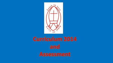 Curriculum 2014 Not statutory for academies Raises expectations across all year groups Years 2 and 6 will be tested under the old arrangements in 2015.